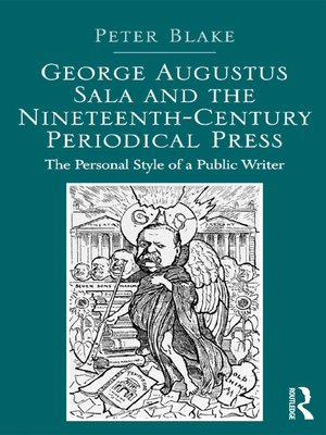cover image of George Augustus Sala and the Nineteenth-Century Periodical Press
