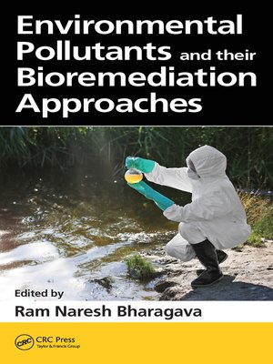 cover image of Environmental Pollutants and their Bioremediation Approaches