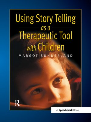 cover image of Using Story Telling as a Therapeutic Tool with Children