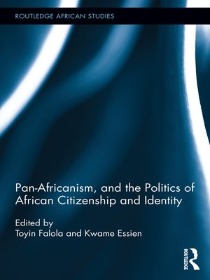 cover image of Pan-Africanism, and the Politics of African Citizenship and Identity