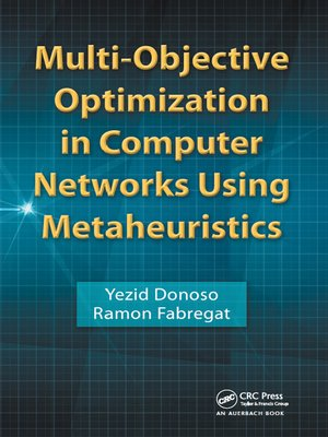 cover image of Multi-Objective Optimization in Computer Networks Using Metaheuristics