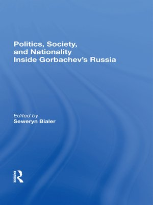 cover image of Politics, Society, and Nationality Inside Gorbachev's Russia