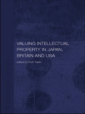 cover image of Valuing Intellectual Property in Japan, Britain and the United States