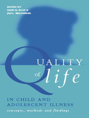 cover image of Quality of Life in Child and Adolescent Illness