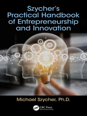cover image of Szycher's Practical Handbook of Entrepreneurship and Innovation