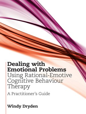 cover image of Dealing with Emotional Problems Using Rational-Emotive Cognitive Behaviour Therapy