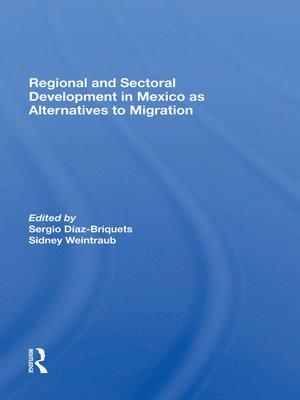 cover image of Regional and Sectoral Development In Mexico As Alternatives to Migration