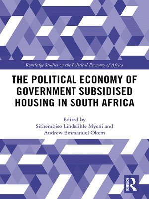 cover image of The Political Economy of Government Subsidised Housing in South Africa