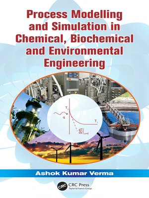 cover image of Process Modelling and Simulation in Chemical, Biochemical and Environmental Engineering