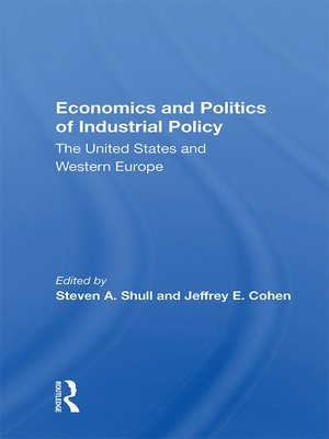 cover image of Economics and Politics of Industrial Policy