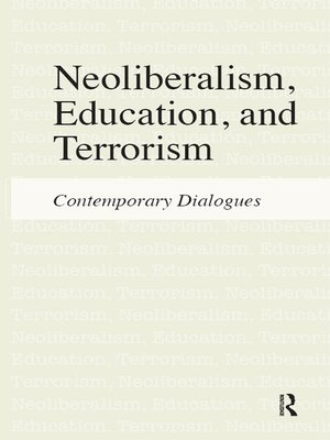 cover image of Neoliberalism, Education, and Terrorism