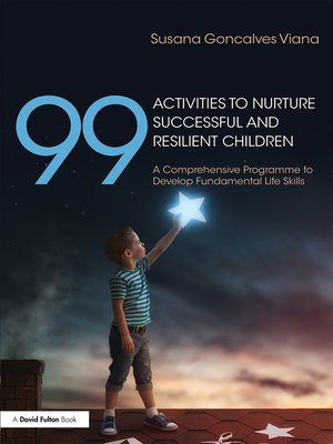 cover image of 99 Activities to Nurture Successful and Resilient Children