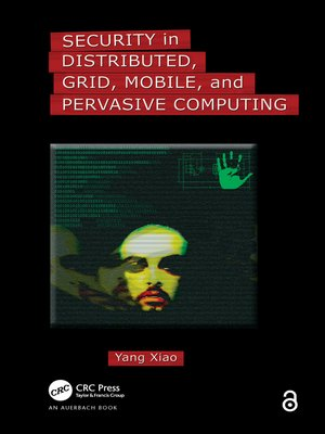 cover image of Security in Distributed, Grid, Mobile, and Pervasive Computing