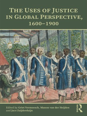 cover image of The Uses of Justice in Global Perspective, 1600–1900