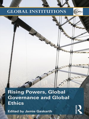 cover image of Rising Powers, Global Governance and Global Ethics