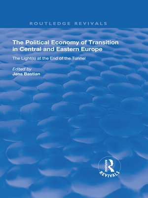 cover image of The Political Economy of Transition in Central and Eastern Europe