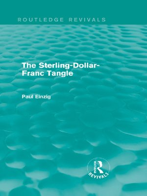 cover image of The Sterling-Dollar-Franc Tangle (Routledge Revivals)