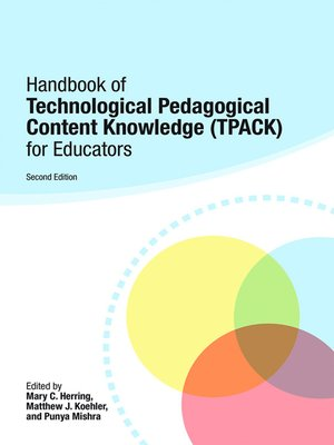 cover image of Handbook of Technological Pedagogical Content Knowledge (TPACK) for Educators
