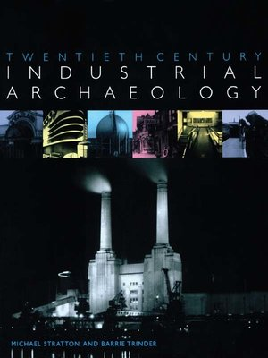 cover image of Twentieth Century Industrial Archaeology