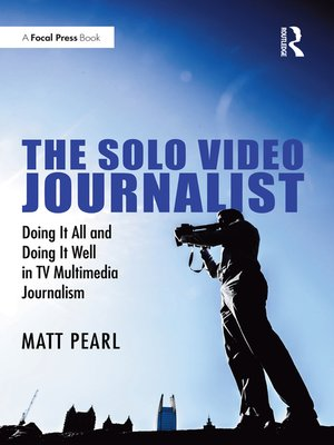 cover image of The Solo Video Journalist