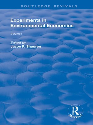 cover image of Experiments in Environmental Economics, Volumes I and II