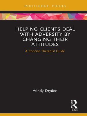 cover image of Helping Clients Deal with Adversity by Changing their Attitudes