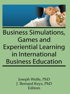 cover image of Business Simulations, Games, and Experiential Learning in International Business Education