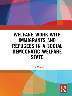 cover image of Welfare Work with Immigrants and Refugees in a Social Democratic Welfare State