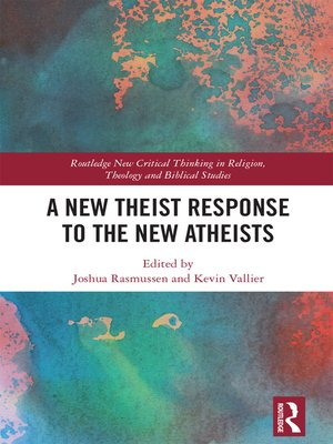 cover image of A New Theist Response to the New Atheists