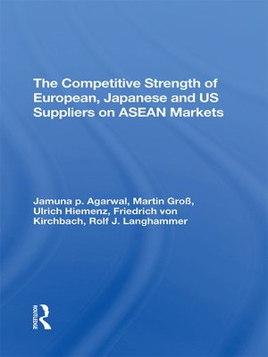 cover image of The Competitive Strength of European, Japanese, and U.s. Suppliers On Asean Markets