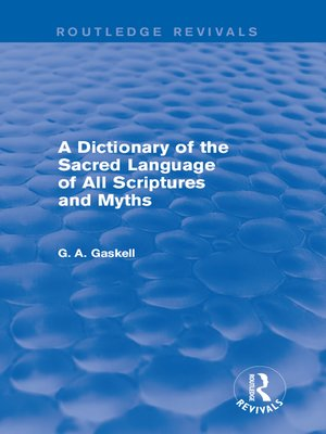 cover image of A Dictionary of the Sacred Language of All Scriptures and Myths (Routledge Revivals)