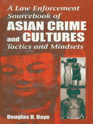 cover image of A Law Enforcement Sourcebook of Asian Crime and CulturesTactics and Mindsets