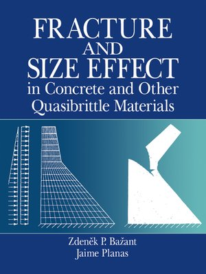 cover image of Fracture and Size Effect in Concrete and Other Quasibrittle Materials