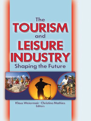 cover image of The Tourism and Leisure Industry
