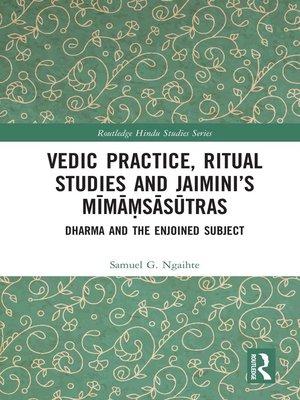 cover image of Vedic Practice, Ritual Studies and Jaimini's Mīmāṃsāsūtras