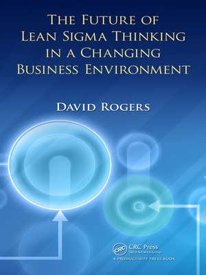 cover image of The Future of Lean Sigma Thinking in a Changing Business Environment