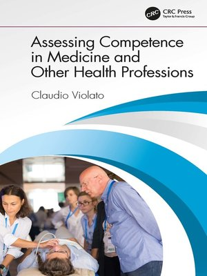 cover image of Assessing Competence in Medicine and Other Health Professions