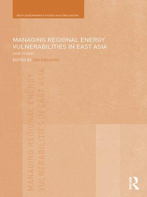 cover image of Managing Regional Energy Vulnerabilities in East Asia
