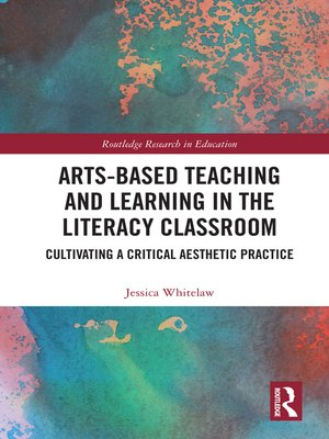 cover image of Arts-Based Teaching and Learning in the Literacy Classroom