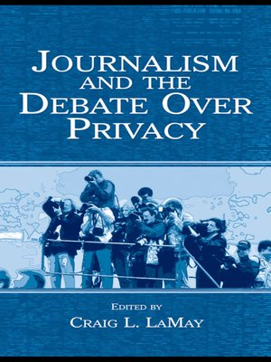 cover image of Journalism and the Debate Over Privacy