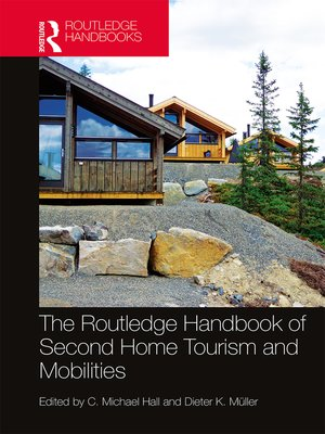 cover image of The Routledge Handbook of Second Home Tourism and Mobilities