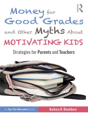 cover image of Money for Good Grades and Other Myths About Motivating Kids