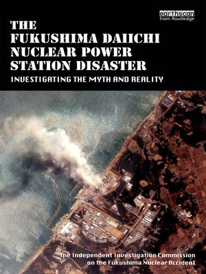cover image of The Fukushima Daiichi Nuclear Power Station Disaster