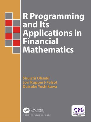 cover image of R Programming and Its Applications in Financial Mathematics