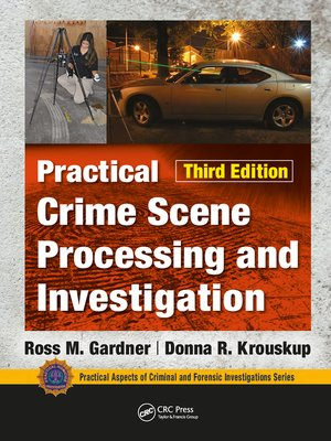 cover image of Practical Crime Scene Processing and Investigation