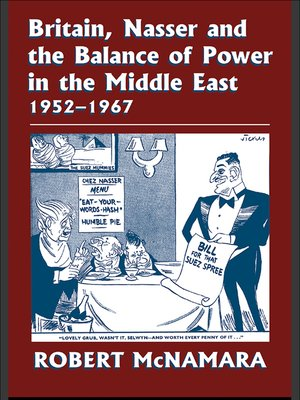 cover image of Britain, Nasser and the Balance of Power in the Middle East, 1952-1977