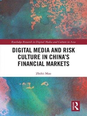 cover image of Digital Media and Risk Culture in China's Financial Markets