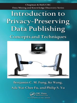 cover image of Introduction to Privacy-Preserving Data Publishing