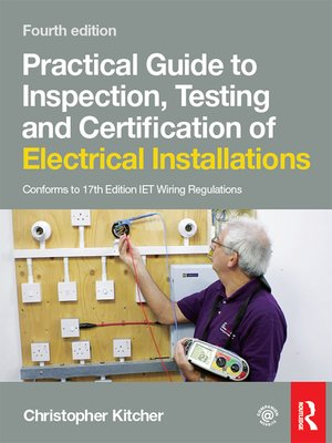 cover image of Practical Guide to Inspection, Testing and Certification of Electrical Installations, 4th ed