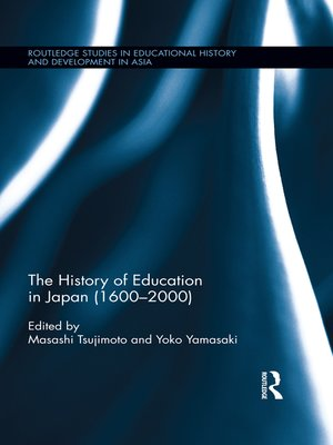 cover image of The History of Education in Japan (1600 – 2000)